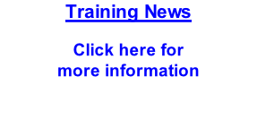 Training News    Click here for  more information